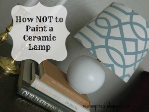 How NOT To Paint A Ceramic Lamp