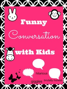 Funny Conversation with Kids