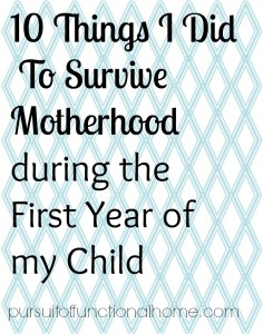 10 things i did to survive motherhood