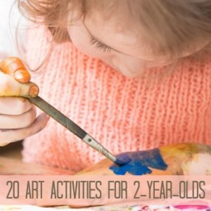 20 Art Activities for 2 Year Olds
