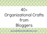 40+ Organizational Crafts from Bloggers