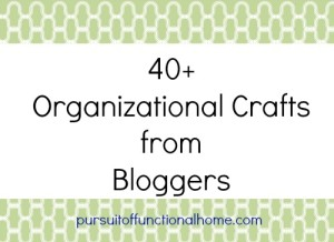 40 Organizational Crafts from Bloggers