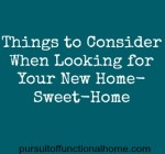 Things to Consider When Looking for Your New Home-Sweet-Home