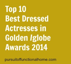 Top 10 Best Dressed Actresses in Golden Globe Awards 2014