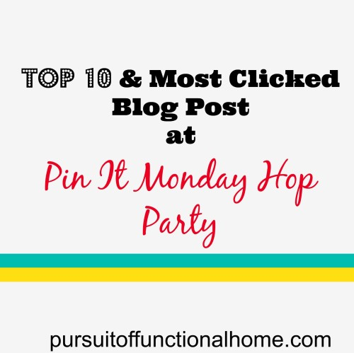 Top 10 + Most Clicked Post from Pin It Monday Hop #43