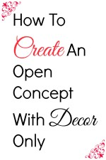 How To Create An Open Concept With Decor Only
