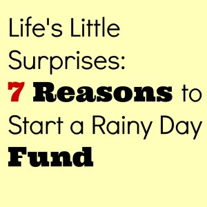 Life's Little Surprises 7 Reasons to Start a Rainy Day Fund
