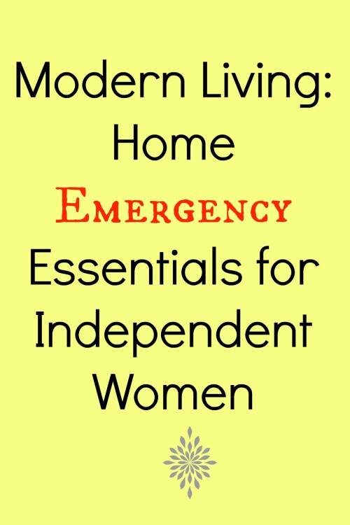 Modern Living: Home Emergency Essentials for Independent Women