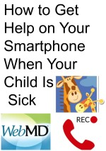 How to Get Help on Your Smartphone When Your Child Is Sick