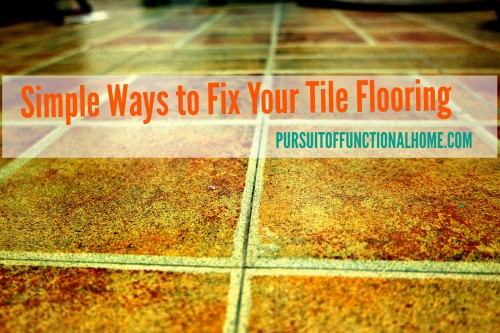 Broken, Loose and Worn Out: Simple Ways to Fix Your Tile Flooring