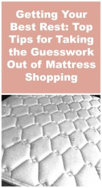 Getting Your Best Rest: Top Tips for Taking the Guesswork Out of Mattress Shopping