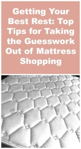 Getting Your Best Rest Top Tips for Taking the Guesswork Out of Mattress Shopping